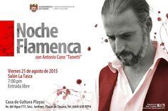 """Te invitamos a pasar una Noche Flamenca con Antonio Cano """"Tonetti"""" el próximo viernes 21 de agosto en el Salón La Tasca de Casa de Cultura Playas en punto de las 7:00 pm ENTRADA GRATUITA!! Te esperamos para más información llamar al 630-18-25 y 630-97-14"""