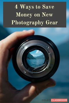 Photography Gear Tips: The best tips to save money on new photography gear. Learn more at: https://www.colesclassroom.com/4-ways-save-money-new-photography-gear/