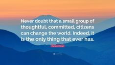 margaret mead never doubt quote pic - Yahoo Image Search Results