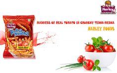Enjoy the real flavor of Tomato in Crunchy Tedha-Medha by Harley Foods. – www. harleyfoods.com/tomato-masti.html