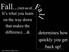 Sometimes when life knocks us down we forget life knocks us all down sometimes.... it's up to us what we do on the way down and how we decide to get back up that matters ....