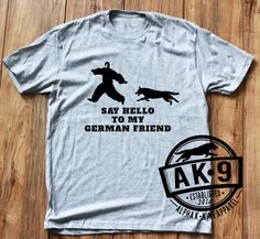 Say Hello German Shepherd Unisex T-shirt by ALPHAKNINEAPPAREL