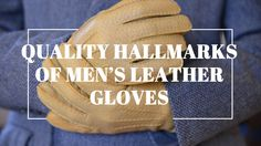 Men's Leather Dress Gloves Guide & How To Find A Quality Glove in Peccary, Lamb Nappa Leather. Dress Gloves, Men's Gloves, Leather Gloves, Leather Men, Mens Fashion, Man Style, Lamb, Posts, Clothes