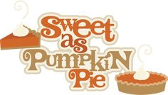 Sweet As Pumpkin Pie SVG scrapbook title pumpkin pie svg cut file for cutting machines
