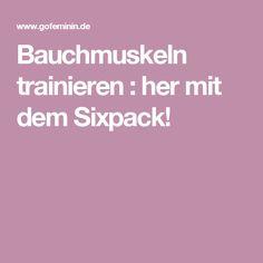 Bauchmuskeln trainieren : her mit dem Sixpack!