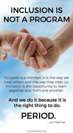 Inclusion is not a program. Inclusion is a mindset. It is the way we treat others and the way they treat us. Inclusion is the opportunity to learn together and from one another. And we do it because it is the right thing to do. Co Teaching, Teaching Tools, Teaching Resources, Teaching Quotes, Teaching Ideas, Multicultural Classroom, Inclusion Classroom, Autism Classroom, Future Classroom