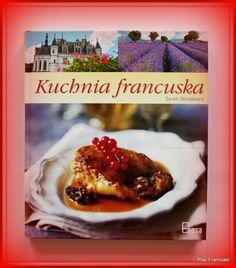 """Książka dla Ciebie i na prezent- """"Kuchnia Francuska"""" w księgarni PLAC FRANCUSKI,to piękne zdjęcia oraz świetne tło kulturowo- historyczne przybliżające nam Francję i jeszcze bardziej pozwalające zachwycać się jej kulinarnymi walorami."""