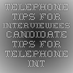 Telephone Tips for Interviews from Spelman & Johnson Group Higher Education Executive Search Firm