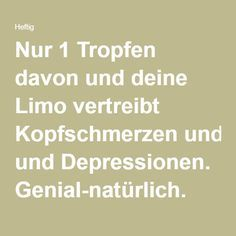 Nur 1 Tropfen davon und deine Limo vertreibt Kopfschmerzen und Depressionen. Genial-natürlich.