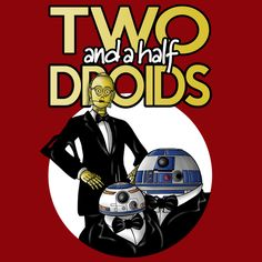 Two and a Half Droids - NeatoShop