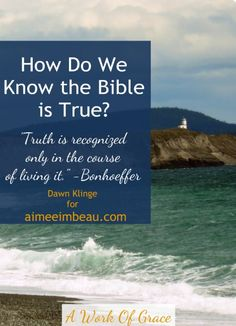 how do we know the bible Is the bible true how do i know i'm saved what does it mean to be born again many people reject the bible without ever actually reading it but since the bible claims to answer life's deepest questions, it makes sense to see what it has to say.