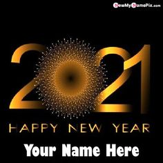 Special Name Write Happy New Year Wishes Images 2021, Make Your Name Photo Create Welcome 2021 Celebration Greeting Cards Pic, Most Popular Status Sending Unique Pictures Happy New Year 2021 Wallpapers, Download Customized Name Generator Option App, Online Print My Name On Beautiful 2021 New Year High Quality Mobile or Desktop Wallpapers Free Editing.
