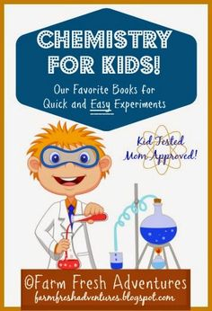 chemistry for kids: favorite science books and experiments