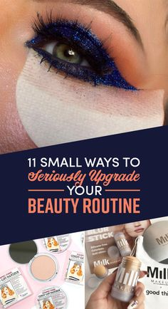 11 Small Ways To Seriously Upgrade Your Beauty Routine