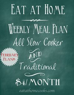 Eat at Home Weekly Meal Plans - All Slow Cooker and Traditional - February 3