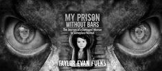 My Prison Without Bars by Taylor Fulks @TaylorTfulks20 at Look 4 Books http://www.look4books.co.uk #L4B