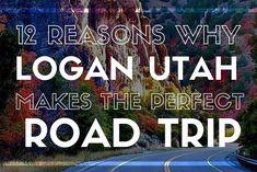 12 Reasons Why Logan Utah Makes the Perfect Road Trip #logan #utah #roadtrip #bucketlist #travel #wanderlust