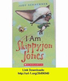 I Am Skippyjon Jones (9780545290364) judy schachner , ISBN-10: 0545290368  , ISBN-13: 978-0545290364 ,  , tutorials , pdf , ebook , torrent , downloads , rapidshare , filesonic , hotfile , megaupload , fileserve