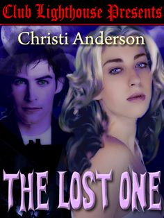 THE LOST ONE by Christy Anderson    Time is endless to the vampire, Nikos, as he wanders through life in bitter loneliness….without that which was his….without the love of the woman who belonged to him….    Buy here;    http://www.clublighthousepublishing.com/productpage.asp?bNumb=28
