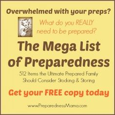 Get your FREE copy of The Mega List of Preparedness: 512 Items the Ultimate Prepared Family Should Consdier Stocking & Storing | PreparednessMama