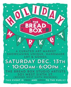 The 2014 Bread Box Holiday Market is this Saturday, December from at the Bread Box Studio Artists (behind West Sixth Brewing) in Lexington, KY. Box Studio, Bread Boxes, Holiday Market, Craft Markets, Art Market, Handmade Art, Brewing, December, Arts And Crafts