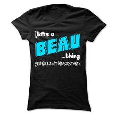 (Tshirt Most Tshirt) It is BEAU Thing 999 Cool Name Shirt Teeshirt Online Hoodies, Tee Shirts