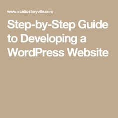 Step-by-Step Guide to Developing a WordPress Website