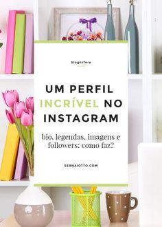 Como criar um perfil incrível no Instagram - Sernaiotto