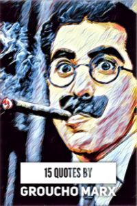 Groucho Marx was part of the popular comedy act known as The Marx Brothers. Here are 15 quotes by Groucho Marx which illustrate his quick wit. Corny Jokes, Dad Jokes, Sarcasm Quotes, Funny Quotes, Qoutes, Groucho Marx Quotes, Insightful Quotes, Inspirational Quotes, Mexican Quotes