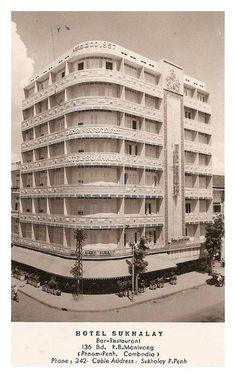 Hotel Sukhalay (50s-60s) Love Destiny, Indochine, Hotel Motel, Phnom Penh, Angkor, Homeland, Architecture, Old Photos, Apartments