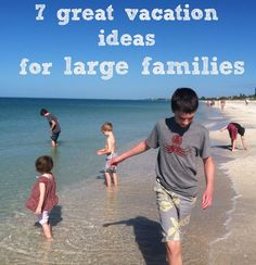 7 Great Vacation Ideas for Families