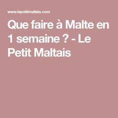 Que faire à Malte en 1 semaine ? - Le Petit Maltais