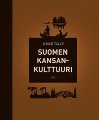 Ilmar Talve: Suomen kansankulttuuri (2012)