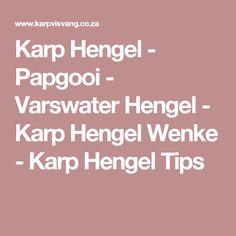 Karp Hengel - Papgooi - Varswater Hengel - Karp Hengel Wenke - Karp Hengel Tips