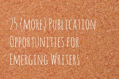 In September we shared 13 Publication Opportunities for Emerging Writers. This post got a great response and so here, by popular demand, are 25 more literary journals and magazines that welcome submissions from new and emerging writers. Alaska Quarterly Review Alaska Quarterly Review is a literary journal devoted to contemporary literary art, publishing fiction, short plays, poetry, photo …
