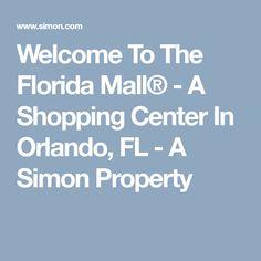 Welcome To The Florida Mall® - A Shopping Center In Orlando, FL - A Simon Property