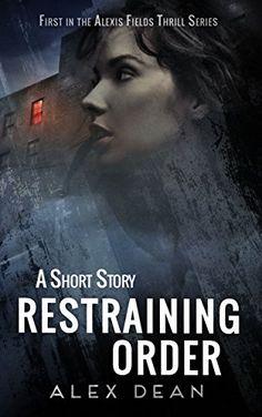 Restraining Order: A Mystery Suspense Crime Thriller (Alexis Fields Thrill Series Book 1) by Alex Dean http://www.amazon.com/dp/B00NSAPAQI/ref=cm_sw_r_pi_dp_79AGwb0FC50E3