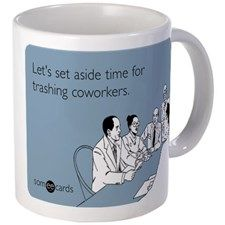 Trashing Coworkers Mug - Coworker Gift Ideas (CafePress.com)