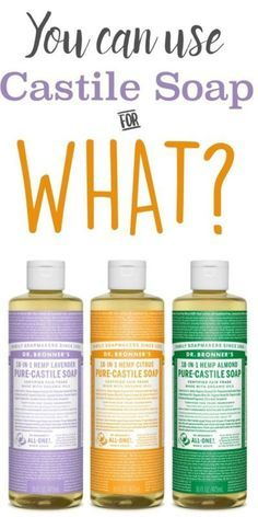 Find 10 great ways to use Castile Soap | Beauty, Home and more.