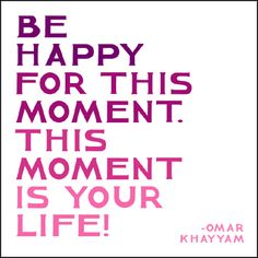 Being present in the moment.