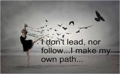 Image result for follow your own path