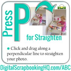 Type P for Straighten in PSE. Find out how to use it today! http://www.digitalscrapbookinghq.com/?p=10460