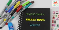 How to make a smash book for kids over the summer. a simplified way to chronicle life's special moments without the commitment required by scrapbooking