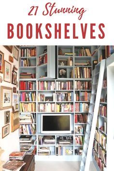 21 Stunning Bookshelves Youu0027ll Want For Your Home