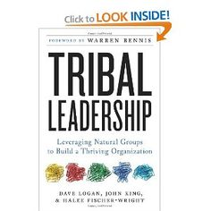 Tribal Leadership: Leveraging Natural Groups to Build a Thriving Organization, $16.06
