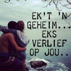 ek verlief op jou Afrikaanse Quotes, Qoutes About Love, Secret Love, Boyfriend Quotes, Love You, My Love, New Adventures, Love Life, Love Story