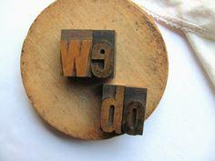 "Vintage ""we do"" Printer Blocks We Do Stamp Wedding Decor Letterpress We Do Engagement Gift Rustic Love Stamp Bride Groom Wood Type Printing"