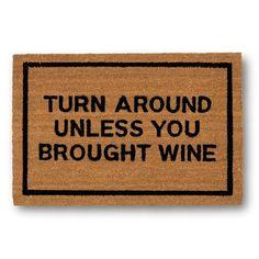 Clever Doormats Turn Around Unless You Brought Wine Coir Doormat Cool Doormats, Funny Doormats, Textured Carpet, Patterned Carpet, Contemporary Door Mats, Front Door Mats, Front Porch, Coir, Rug Sale