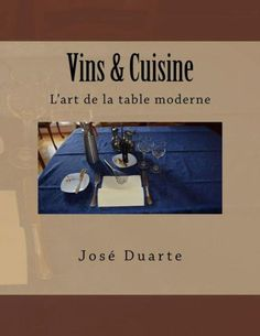 Vins & Cuisine: L'art de la table moderne