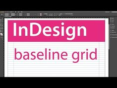 InDesign training: Using the Baseline Grid, Adobe InDesign CC - YouTube